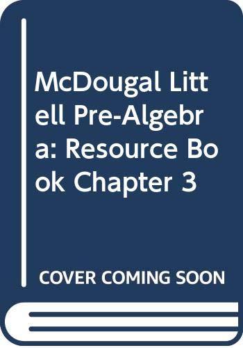 McDougal Littell Pre-Algebra: Resource Book Chapter 3: MCDOUGAL LITTEL