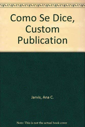Como Se Dice, Custom Publication (Spanish Edition) (0618270876) by Ana C. Jarvis; Raquel Lebredo; Francisco Mena-Ayllon