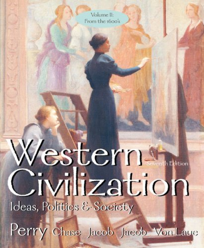 Western Civilization, Volume 2, Seventh Edition (0618271058) by Marvin Perry; Myrna Chase; James R. Jacob; Margaret C. Jacob; Theodore H. Von Laue