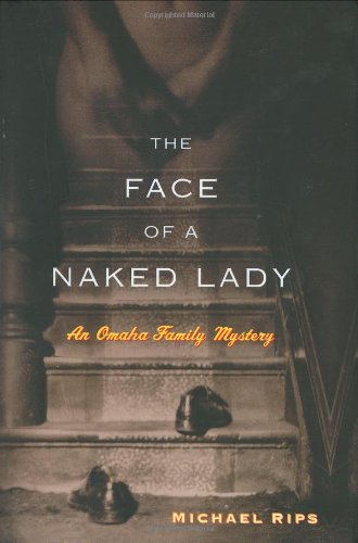 9780618273522: The Face of a Naked Lady: An Omaha Family Mystery