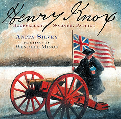 Henry Knox: Bookseller, Soldier, Patriot: Silvey, Anita