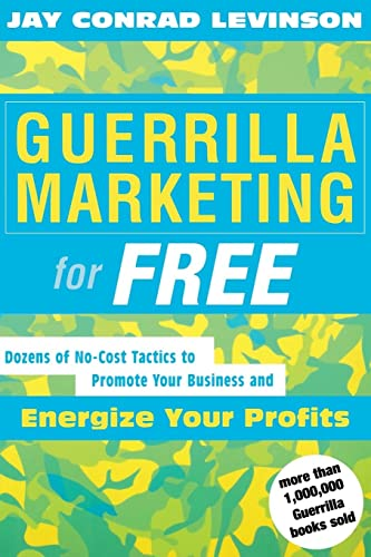 9780618276790: Guerrilla Marketing for Free: 100 No-Cost Tactics to Promote Your Business and Energize Your Profits: Dozens of No-Cost Tactics to Promote Your Business and Energize Your Profits