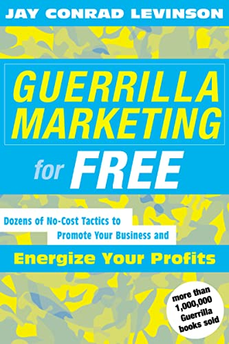 Guerrilla Marketing for Free: Dozens of No-Cost: Levinson President, Jay