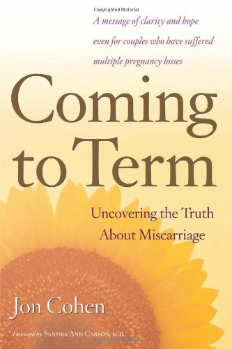 9780618277247: Coming to Term: Uncovering the Truth About Miscarriage