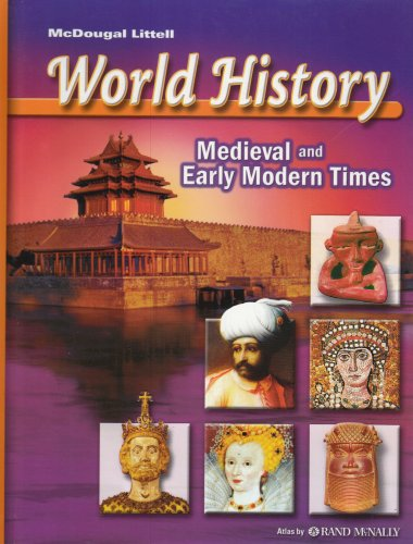 9780618277476: McDougal Littell World History: Medieval and Early Modern Times: Student Edition 2006