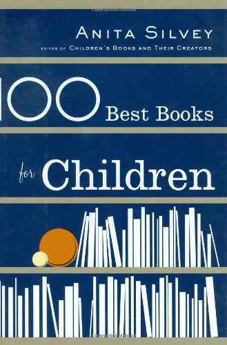 9780618278893: 100 Best Books for Children: A Parent's Guide to Making the Right Choices for Your Young Reader, Toddler to Preteen