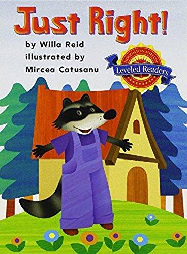 Just Right! Houghton Mifflin Leveled Readers: Reid, Willa, Catusanu,