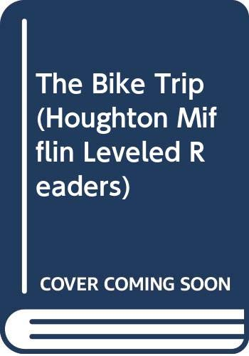 9780618285983: The Bike Trip (Houghton Mifflin Leveled Readers)
