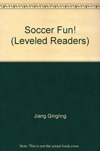 Soccer Fun! (Leveled Readers): Jiang Qingling