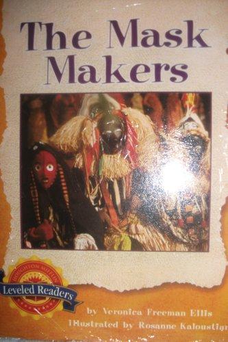 The Mask Makers (Leveled Readers, 1-51586, 3.2.2): Veronica Freeman Ellis