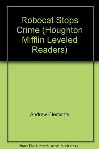 9780618291618: Robocat Stops Crime (Houghton Mifflin Leveled Readers)