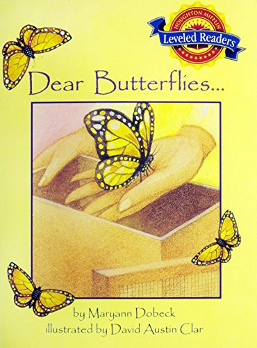 Dear Butterflies . . . (Houghton Mifflin Leveled Readers, Book 3.4.1): Dobeck, Maryann