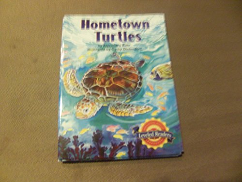 Hometown Turtles Leveled Readers 3.4.2: ALEXANDRA BEHR
