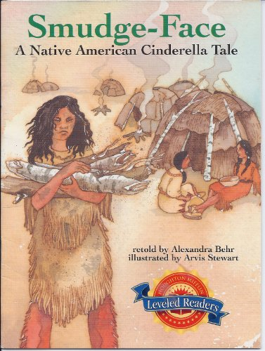 9780618292110: Smudge-face: a Native American Cinderella Tale (Houghton Mifflin Leveled Readers)