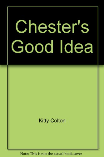 Chester's Good Idea: Kitty Colton