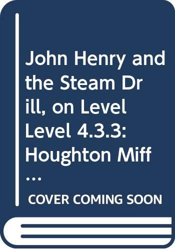 9780618292868: Houghton Mifflin Reading Leveled Readers: Level 4.3.3 On Lvl John Henry and the Steam Drill