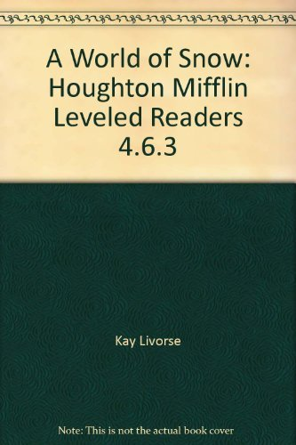 A World of Snow: Houghton Mifflin Leveled: Kay Livorse