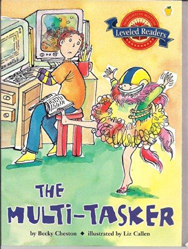 9780618295371: Houghton Mifflin Reading Leveled Readers: Level 5.4.1 Abv Lv The Multi-Tasker (Houghton Mifflin Reading Leveled Readers, Above Level, Level 5.4.1)
