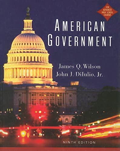 American Government AP Version 9th Edition: James Q Wilson,
