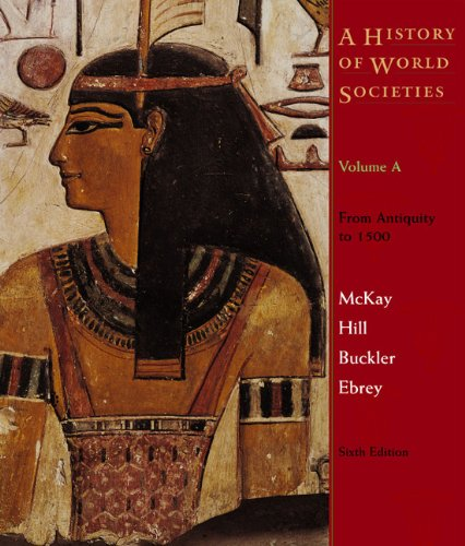 A History of World Societies: From Antiquity: John P. McKay