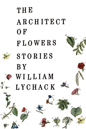 The Architect of Flowers: Stories (Signed First Edition): William Lychack