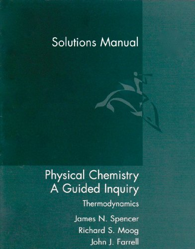 9780618308569: Complete Solutions Manual: Used with ...Spencer-Physical Chemistry: A Guided Inquiry: Thermodynamics
