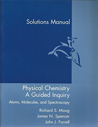 9780618308576: Complete Solutions Manual: Used with ...Moog-Physical Chemistry: A Guided Inquiry: Atoms, Molecules, and Spectroscopy