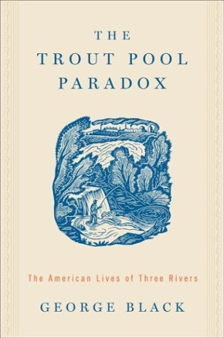 9780618310807: The Trout Pool Paradox: The American Lives of Three Rivers