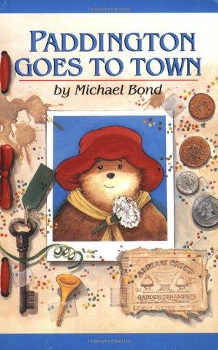 9780618311040: Paddington Goes to Town (Paddington Bear Adventures)