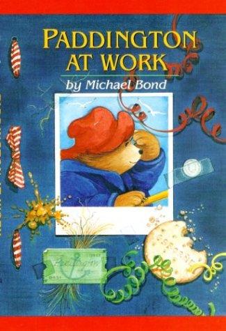 9780618311057: Paddington at Work (Paddington Bear Adventures)