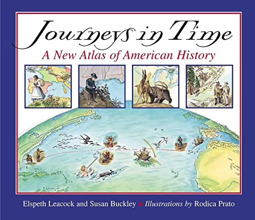 Journeys in Time: A New Atlas of American History (0618311149) by Susan Buckley; Elspeth Leacock