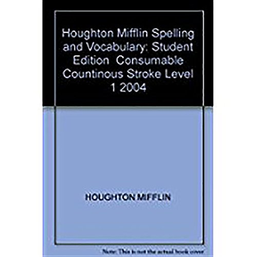 9780618311545: Houghton Mifflin Spelling and Vocabulary: Student Edition Consumable Countinous Stroke Level 1 2004