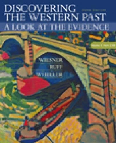 Discovering the Western Past- A Look at the Evidence, Vol. II: Since 1500, 5th: Wiesner, Merry E.; ...