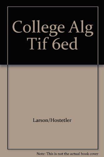 9780618314256: College Alg Tif 6ed