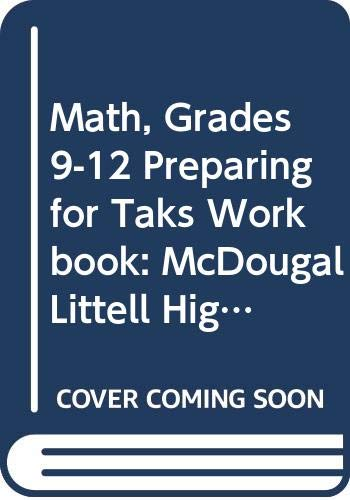 9780618315703: Math, Grades 9-12 Preparing for Taks Workbook: McDougal Littell High School Math Texas