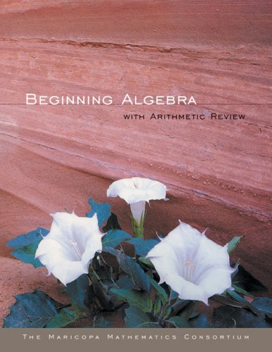 Beginning Algebra with Arithmetic Review: Maricopa Mathematics, Alan