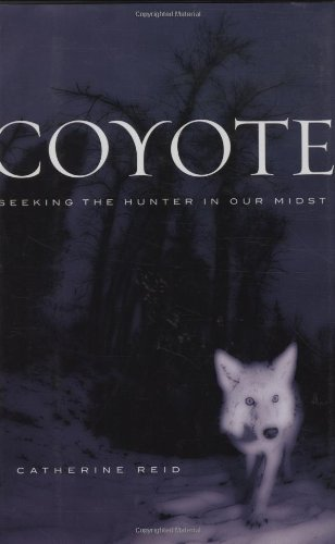 9780618329649: Coyote: Seeking the Hunter in Our Midst