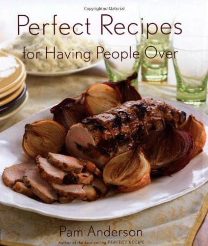 9780618329724: Perfect Recipes for Having People Over