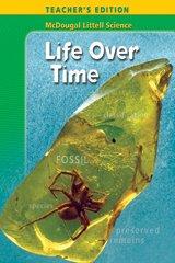 McDougal Littell Science: Teacher's Edition Grades 6-8 Life Over Time 2005: MCDOUGAL LITTEL