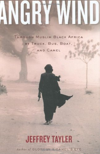 9780618334674: Angry Wind: Through Muslim Black Africa by Truck, Bus, Boat, and Camel