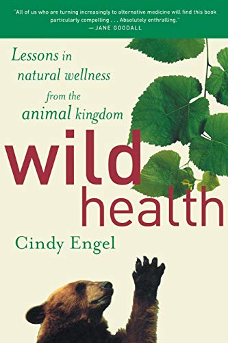 9780618340682: Wild Health: Lessons In Natural Wellness From The Animal Kingdom