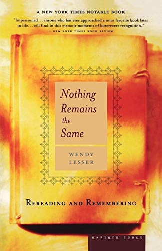 9780618340811: Nothing Remains the Same: Rereading and Remembering