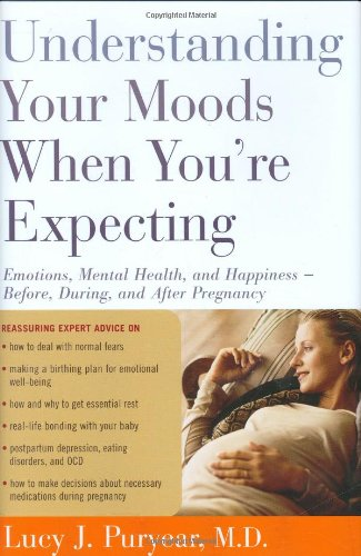 9780618341078: Understanding Your Moods When You're Expecting: Emotions, Mental Health, and Happiness -- Before, During, and After Pregnancy