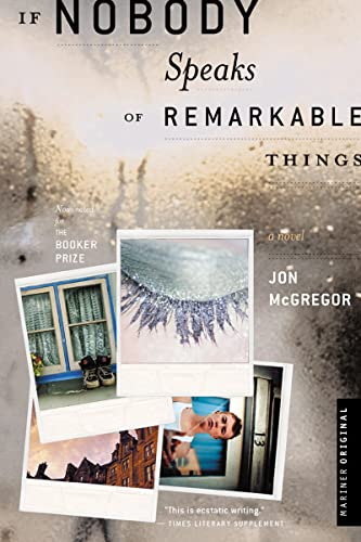 If Nobody Speaks of Remarkable Things: Jon Mcgregor
