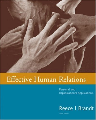 Effective Human Relations: Personal and Organizational Applications: Barry Reece, Rhonda