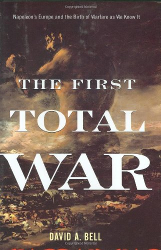 9780618349654: The First Total War: Napoleon's Europe and the Birth of Warfare as We Know It