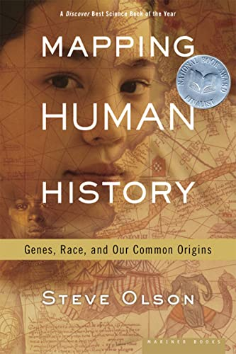 Mapping Human History: Genes, Race, and Our: Olson, Steve