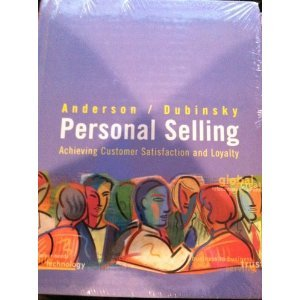 Personal Selling: Achieving Customer Satisfaction And Loyalty: Rolph E. Anderson;