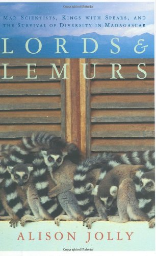 9780618367511: Lords and Lemurs: Mad Scientists, Kings With Spears, and the Survival of Diversity in Madagascar