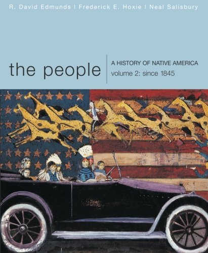 9780618369843: The People: A History of Native America, Volume 2: Since 1845
